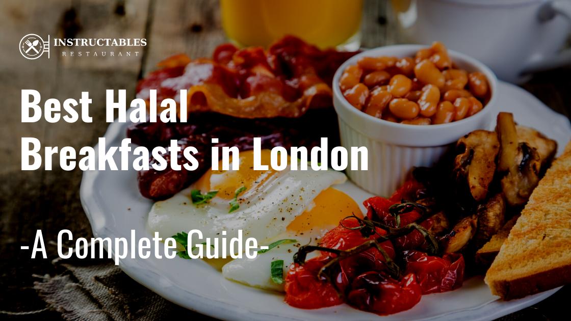 😋Best Halal Breakfasts in London