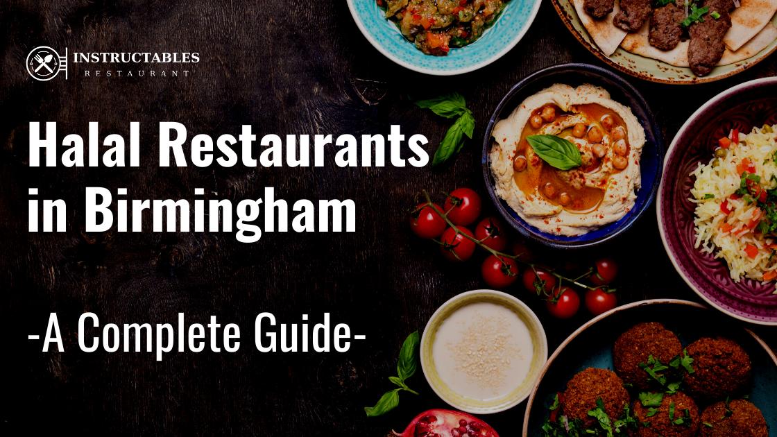 😋Halal Restaurants in Birmingham