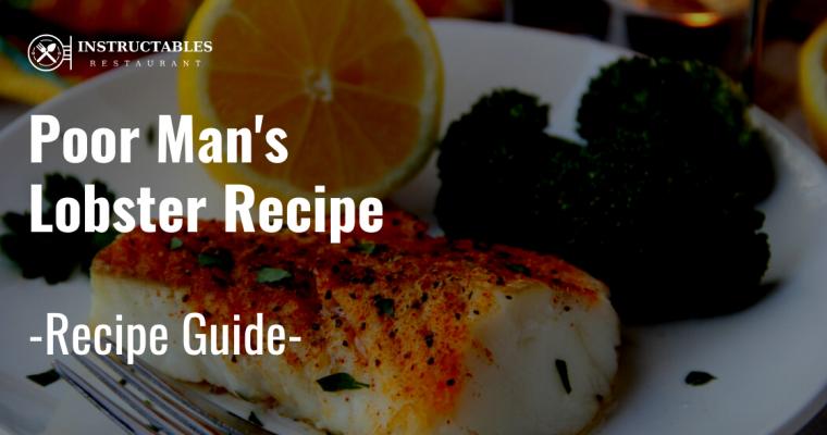 🥇Poor Man's Lobster – Poor Man's Lobster Recipe