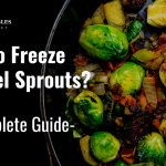 🥇How to Freeze Brussel Sprouts - Step by Step Guide