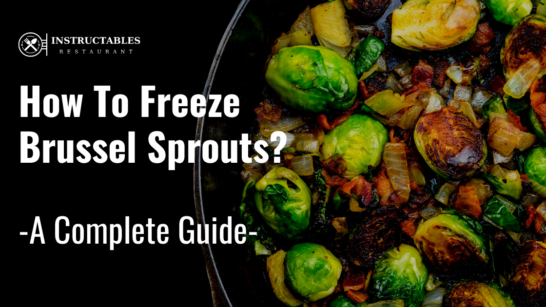🥇How to Freeze Brussel Sprouts – Step by Step Guide