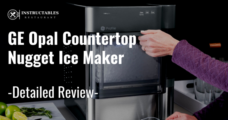 🥇GE Opal Countertop Nugget Ice Maker – Detailed Review