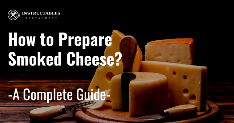 🥇How to Prepare Smoked Cheese – Step-by-Step