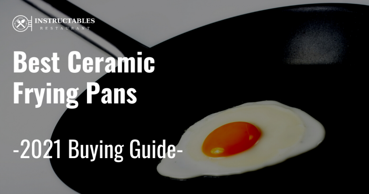 🥇Best Ceramic Frying Pans 2021 – Ultimate Guide