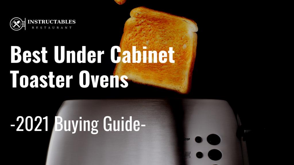 Best Under Cabinet Toaster Ovens