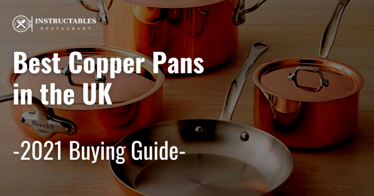 The Best Copper Pans in the UK – Review and Comparison (2021)