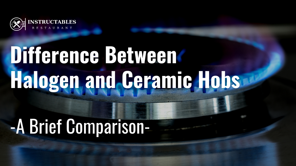 🍳Difference Between Halogen and Ceramic Hobs – Which one is the Best?