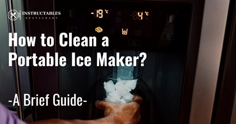 How to Clean Portable Ice Maker – Easy Steps to Clean Inside and Outside