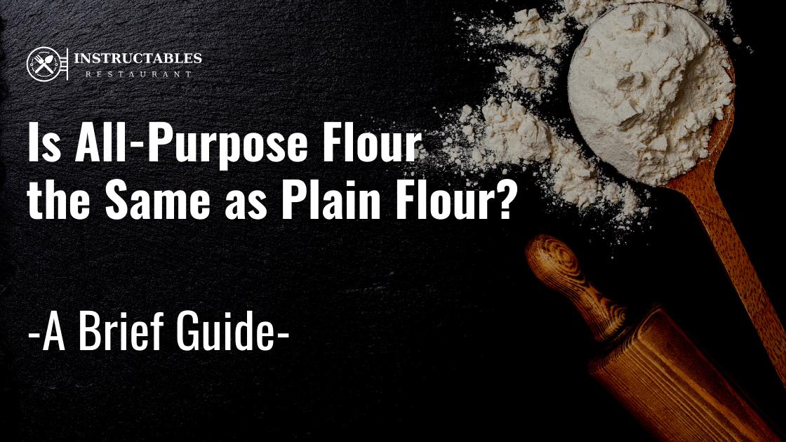 Is All-Purpose Flour the Same as Plain Flour?