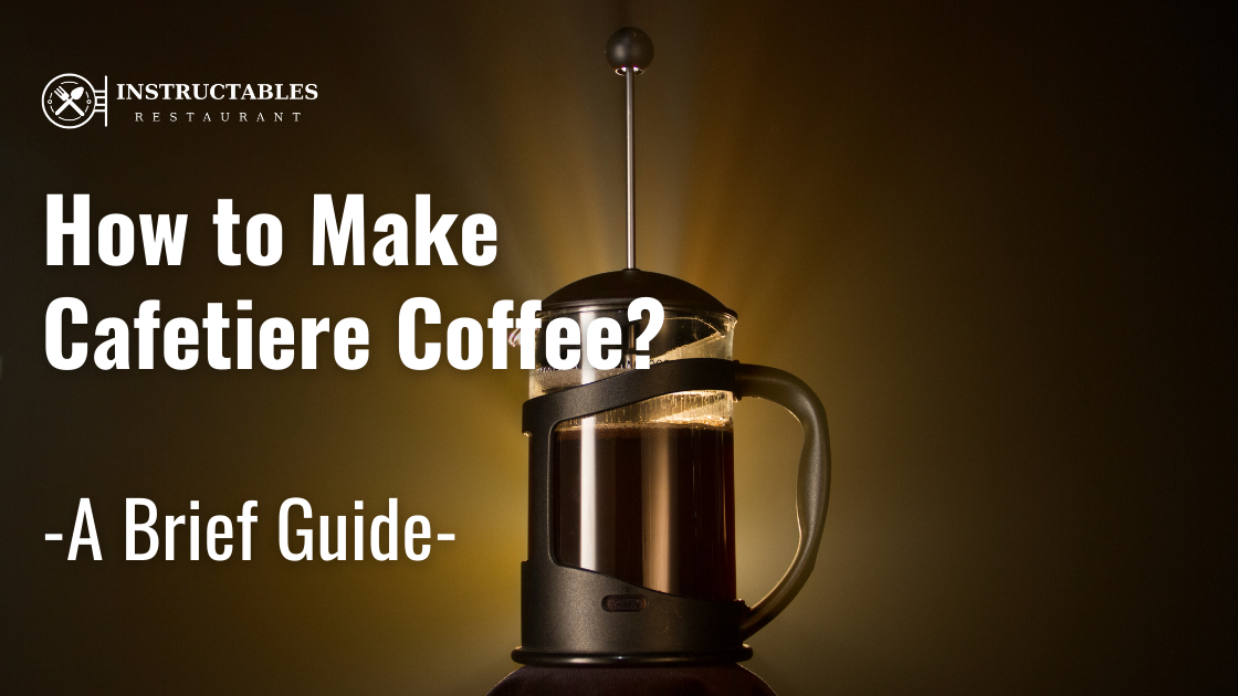 How to make Cafetiere Coffee – How To Use A Cafetiere