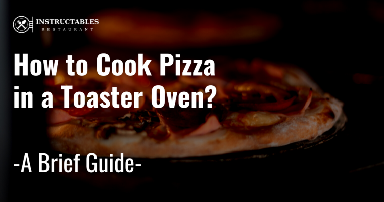 Cooking Pizza in Toaster Oven
