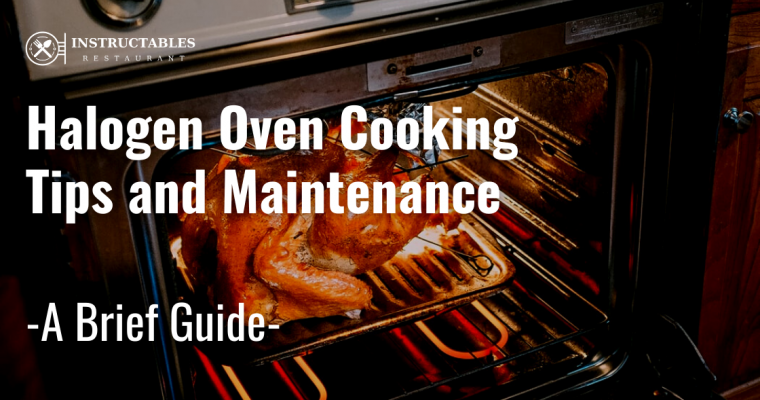 Halogen Oven Cooking Tips and Maintenance
