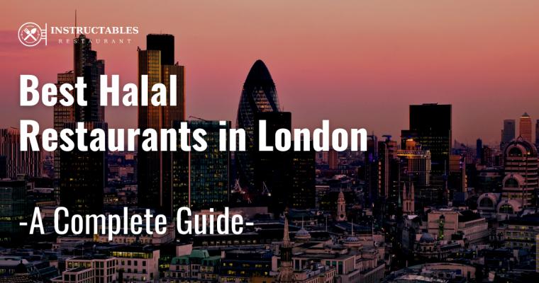 😋 Best Halal Restaurants in London