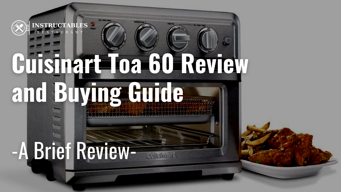 Cuisinart Toa 60 Review
