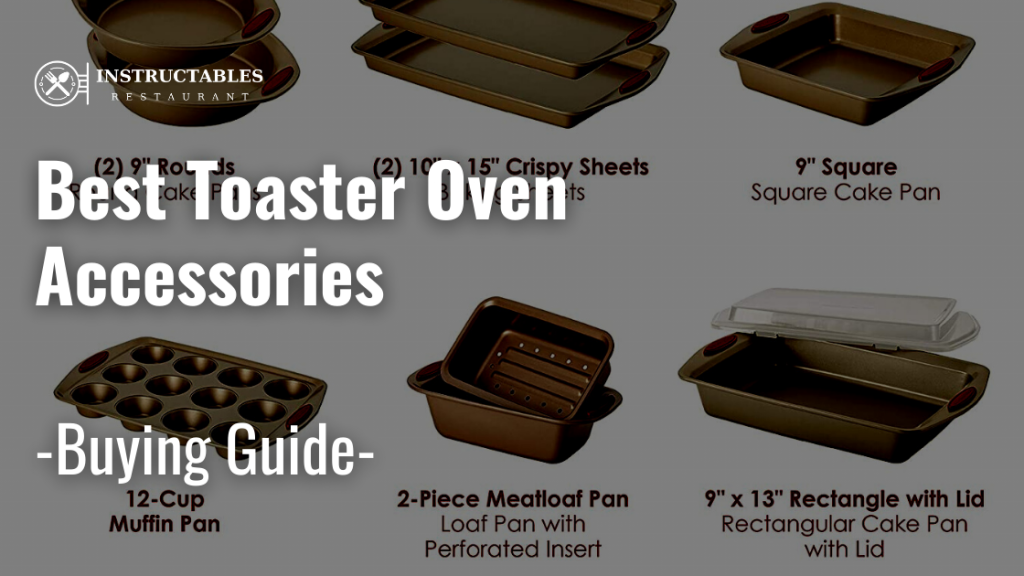 Toaster Oven Accessories Buying Guide review