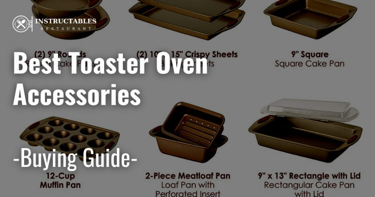 Best Toaster Oven Accessories in 2021