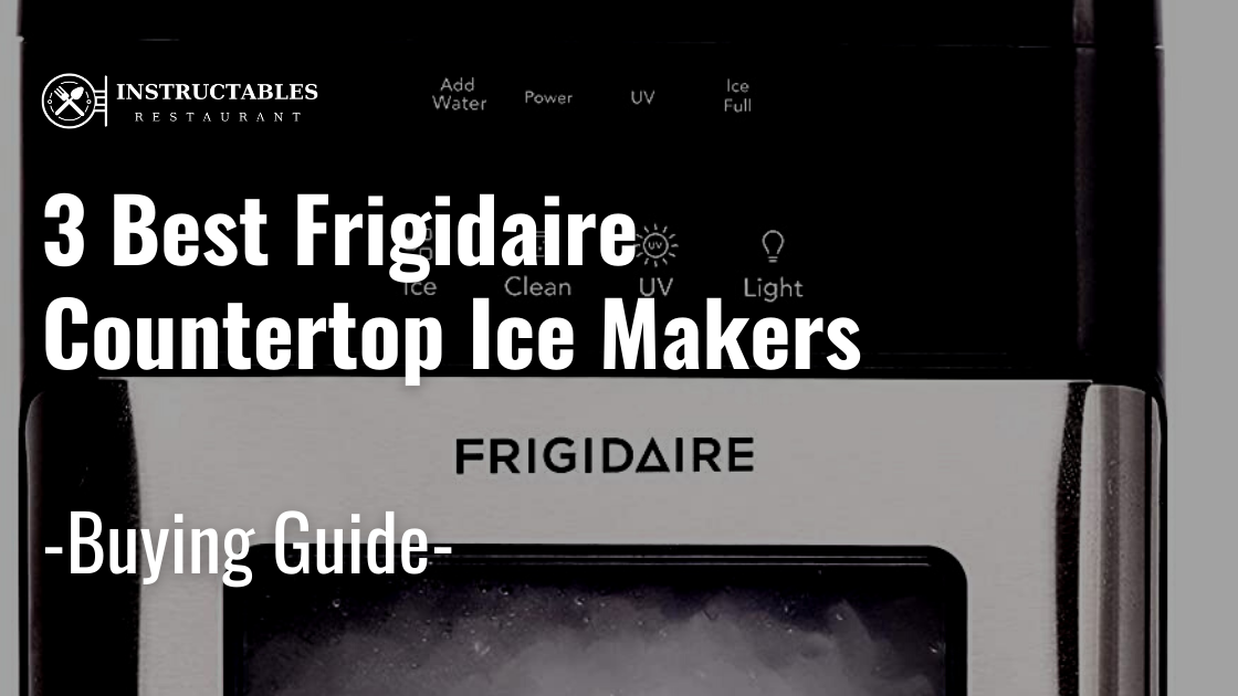 Best Frigidaire Ice Makers