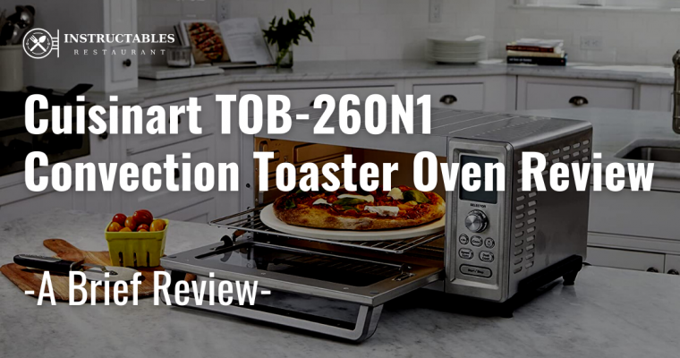 Cuisinart TOB-260N1 Toaster Oven Review