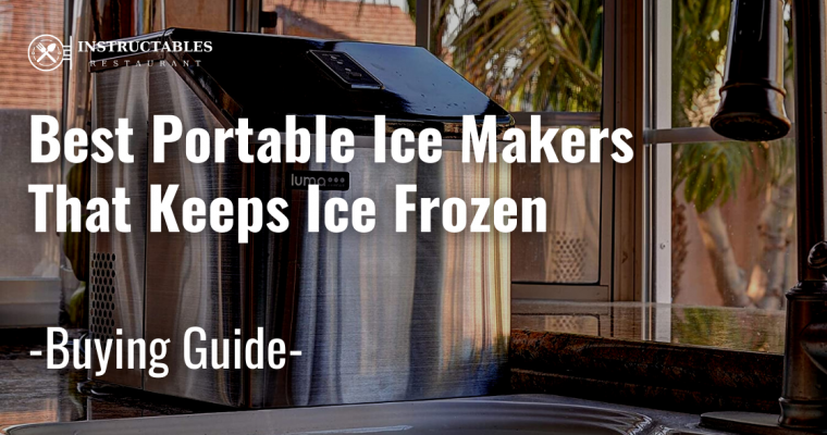 Portable Ice Makers That Keeps Ice frozen